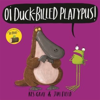Oi Duck Billed Platypus by Kes Gray