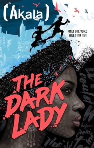 The Dark Lady by  Akala