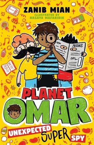 Planet Omar: Unexpected Super Spy by Zanib Mian