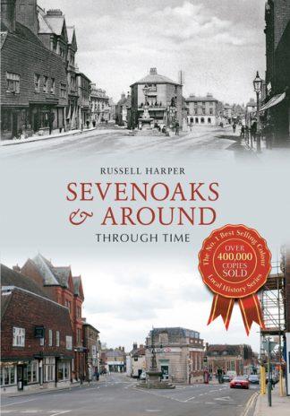 Sevenoaks & Around Through Time by Russell Harper