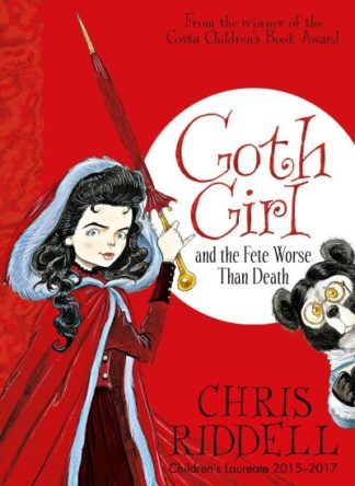 Goth Girl & The Fete Worse Than Death by Chris Riddell