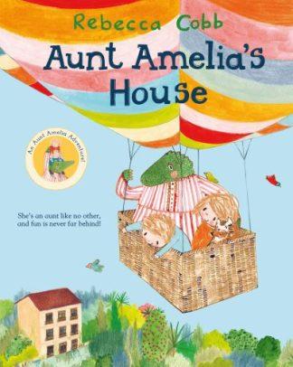 Aunt Amelia's House by Rebecca Cobb