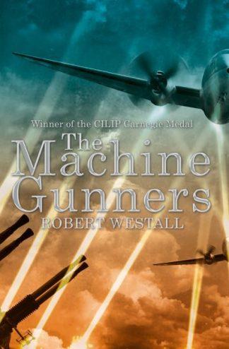 Machine Gunners by Robert Westall