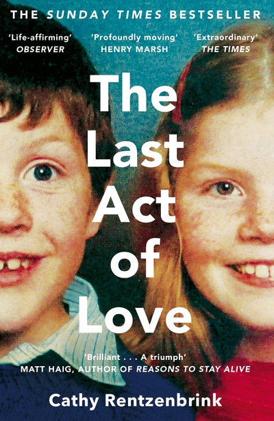 Last Act Of Love by Cathy Rentzenbrink