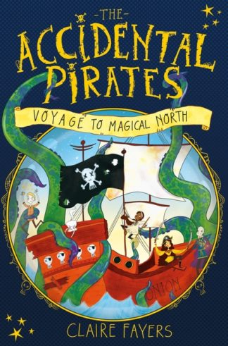 Accidental Pirates Voyage Magical North by Claire Fayers