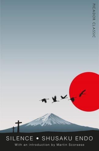 Silence: Picador Classic by Shusaku Endo