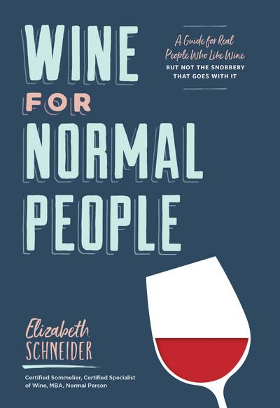 Wine for Normal People by Elizabeth Schneider
