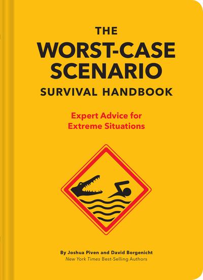 The Worst-Case Scenario Survival Handbook by David Borgenicht
