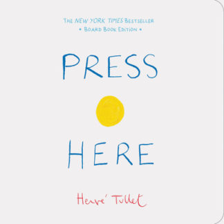 Press Here: (Baby Board Book, Learning to Read Book, Toddler Board Book, Interac by Herve Tullet