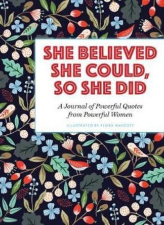 She Believed She Could So She Did by Flora Waycott