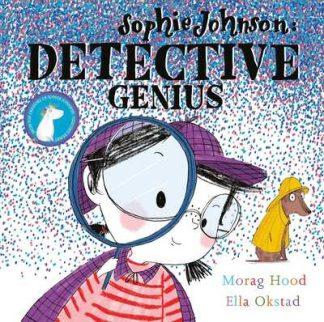 Sophie Johnson Detective Genius by Morag Hood