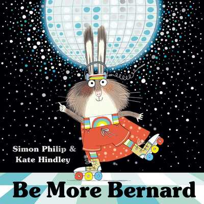 Be More Bernard by Simon Philip