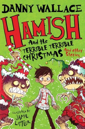 Hamish & Terrible Terrible Christmas by Danny Wallace