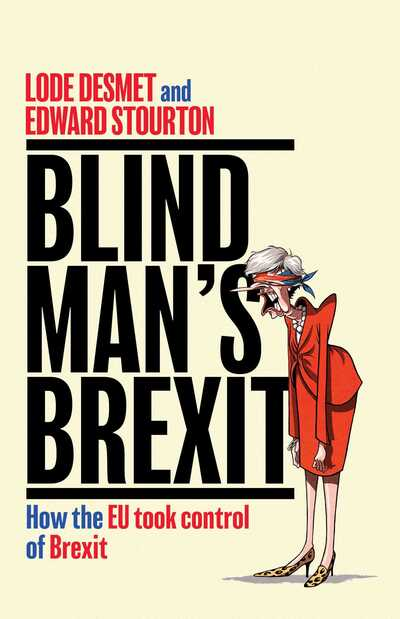 Blind Man's Brexit: How the EU Took Control of Brexit by Edward Stourton