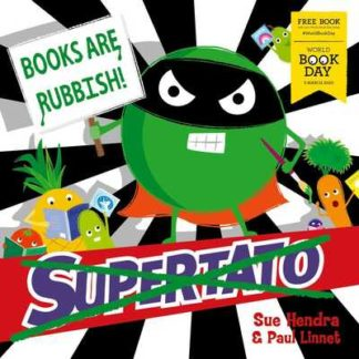 Supertato: Books Are Rubbish! by Paul Linnet