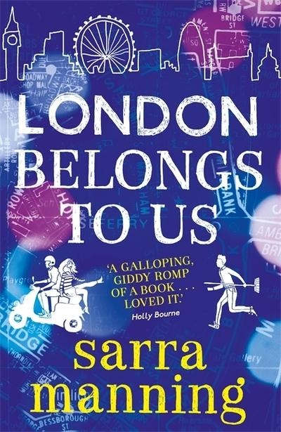 London Belongs To Us by Sarra Manning