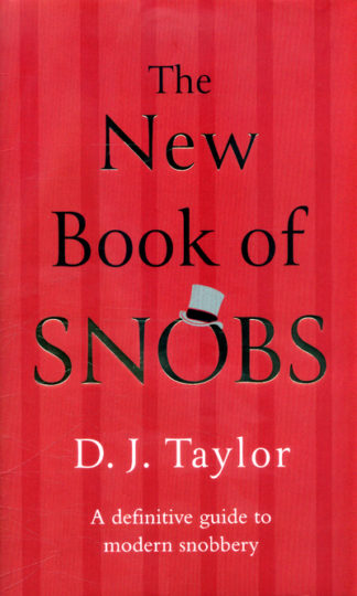 New Book Of Snobs by D J Taylor