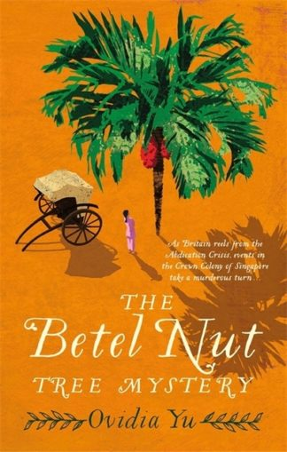 The Betel Nut Tree Mystery by Ovidia Yu