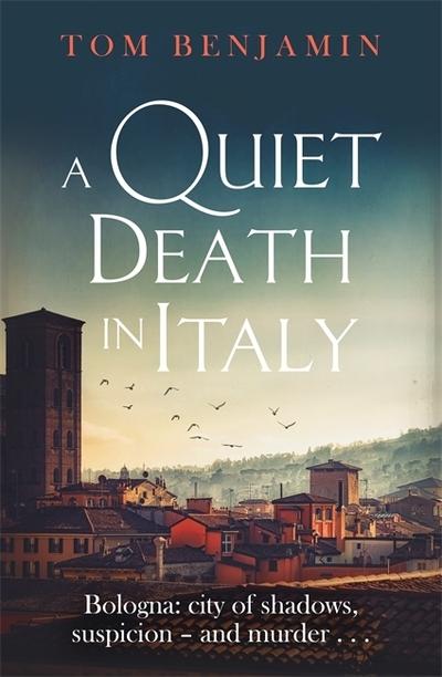 A Quiet Death in Italy by Tom Benjamin