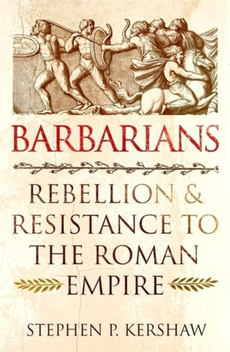 Barbarians by Stephen P Kershaw