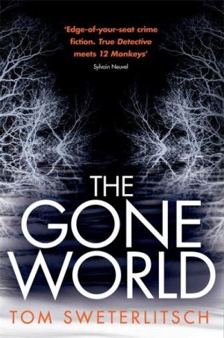 Gone World by Tom Sweterlitsch