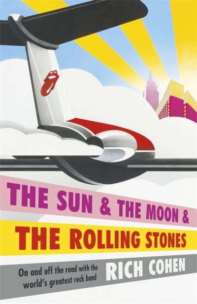 Sun The Moon & The Rolling Stones by Richard Cohen