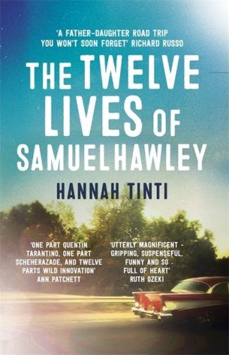 Twelve Lives Of Samuel Hawley by Hannah Tinti