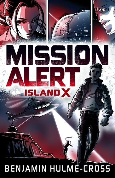 Mission Alert: Island X by Benjamin Hulme-Cross