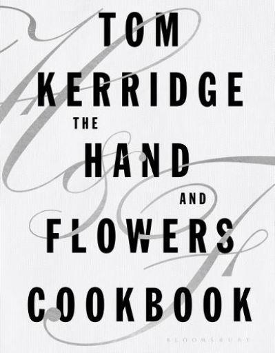 The Hand & Flowers Cookbook by Tom Kerridge