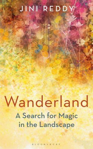 Wanderland by Jini Reddy