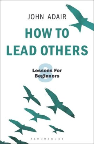 How Lead Others by John Adair