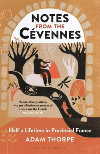 Notes From The Cevennes by Adam Thorpe