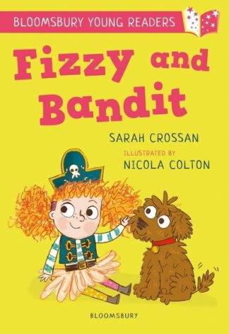 Fizzy and Bandit: A Bloomsbury Young Reader by Sarah Crossan