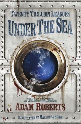 Twenty Trillion Leagues Under The Sea by Adam Roberts