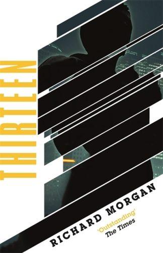 Thirteen by Richard Morgan