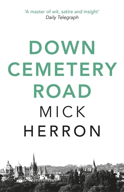 Down Cemetery Road: Zoe Boehm Thrillers 1 by Mick Herron