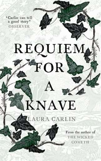 Requiem for a Knave by Laura Carlin