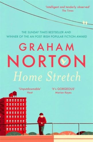 Home Stretch: THE SUNDAY TIMES BESTSELLER & WINNER OF THE AN POST IRISH POPULAR  by Graham Norton