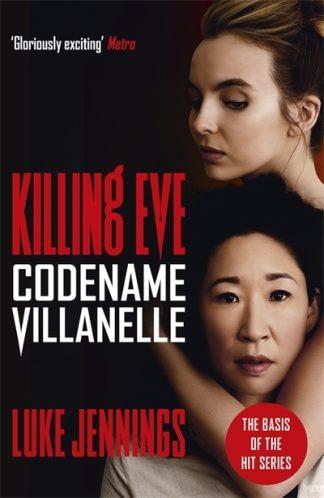 Codename Villanelle: The basis for Killing Eve, now a major BBC TV series by Luke Jennings