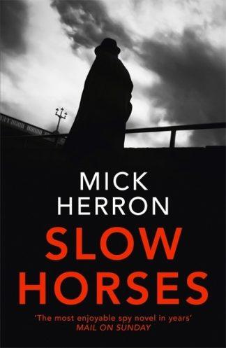 Slow Horses (JL1) by Mick Herron