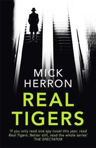 Real Tigers: Jackson Lamb Thriller 3 by Mick Herron