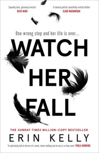 Watch Her Fall: Black Swan meets Killing Eve - the new addictive thriller of 202 by Erin Kelly
