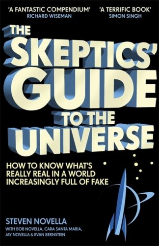 Skeptics Guide To The Universe by Steven Novella