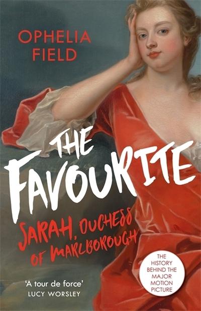 The Favourite (Sarah Churchill, Duchess of Marlborough) by Ophelia Field
