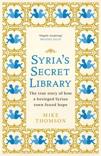 Syrias Secret Library by Mike Thomson