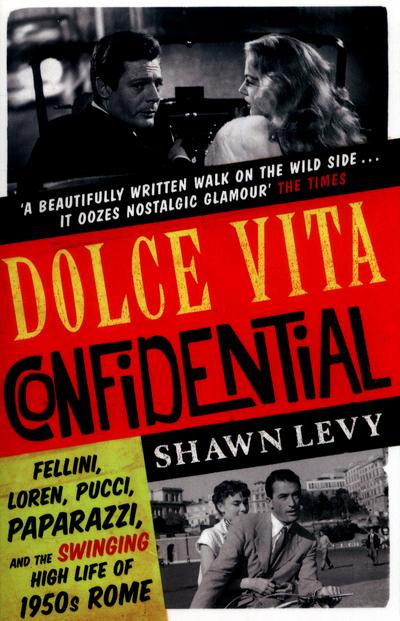 Dolce Vita Confidential (SR18) by Shawn Levy