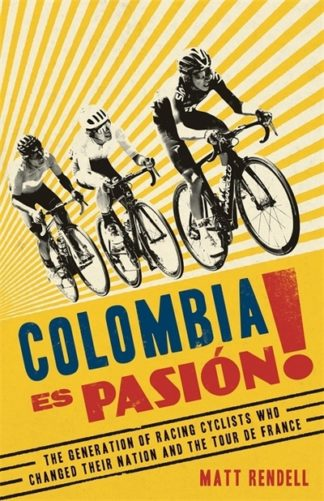 Colombia Es Pasion! by Matt Rendell