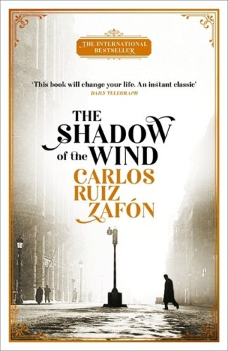 The Shadow of the Wind: The Cemetery of Forgotten Books 1 by Carlos Ruiz Zafon