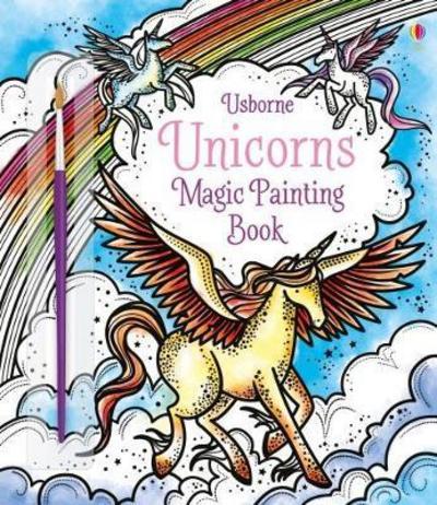 Magic Painting Unicorns by Fiona Watt