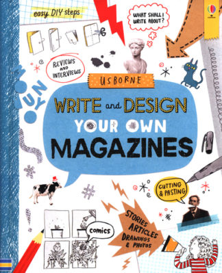 Write and Design Your Own Magazines by Sarah Hull